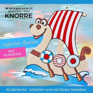 einfaches Basteln mit Kindern - Holzfigur Wikingerschiff Knorre