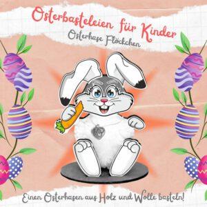 Osterbasteleien für Kinder - Holzfigur Hase Flöckchen