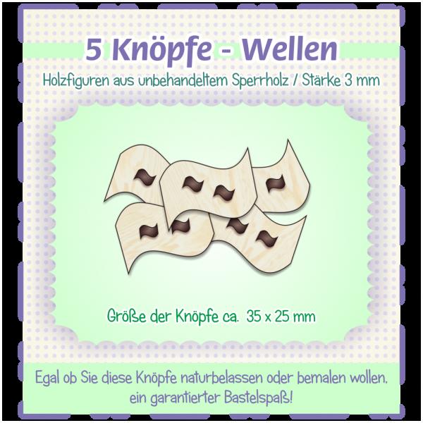 Wellen - Knöpfe