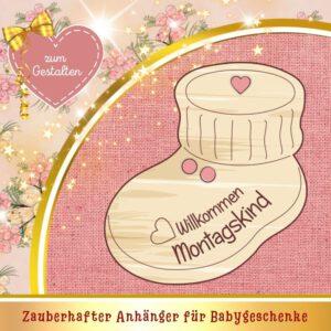 Bleibende Geschenke zur Geburt - Geschenkanhänger Babyschuh Montagskind