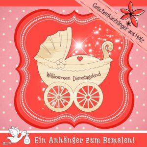 Baby Geburt Geschenk - Geschenkanhänger Kinderwagen Dienstagskind
