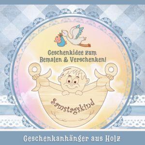Geschenke für Neugeborene - Geschenkanhänger Samstagskind