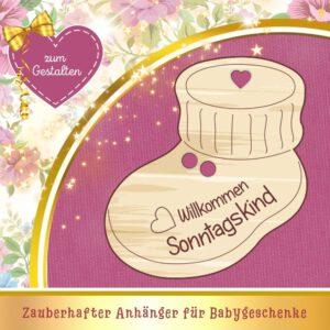 Unvergessliche Geschenke zur Geburt - Geschenkanhänger Babyschuh Sonntagskind